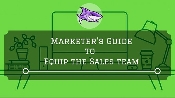 A Marketer's Guide to Equip the Sales Team
