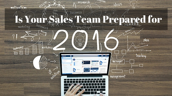 Prepare Your Sales Team for 2016 in 3 Simple Steps