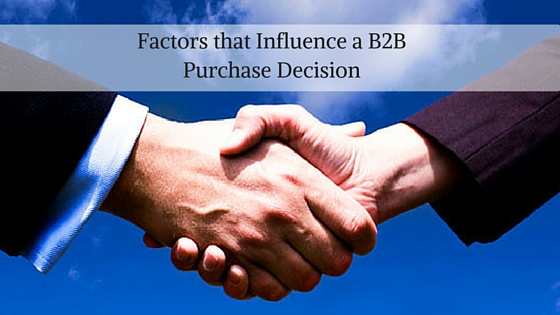 Top Factors that Influence a B2B Purchase Decision