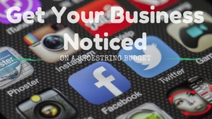 Get Your Business Noticed On a Shoestring Budget