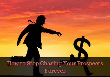 How to Stop Chasing Prospects Forever?