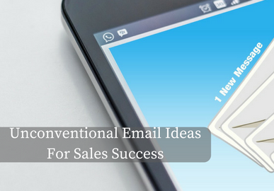 4 Unconventional Email Ideas for Sales Success
