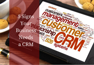 5 Signs Your Business Needs a Sales CRM