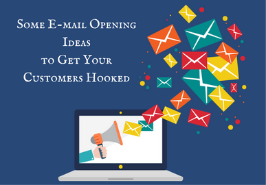 Some E-mail Opening Lines That Will Get Your Customers Hooked