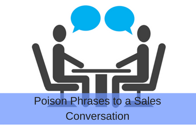 Phrases in a Sales Conversation That Cost You Deals