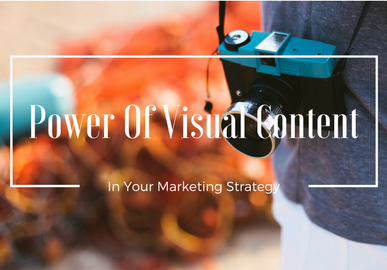 Why should you care about applying visual content to your marketing strategy?