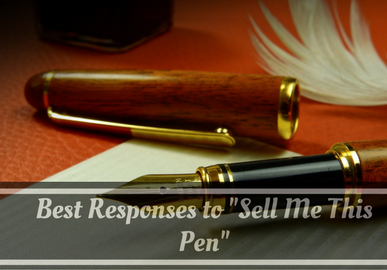 "Best Responses to ""Sell Me This Pen"""