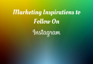 Marketing Inspirations to Follow on(1)