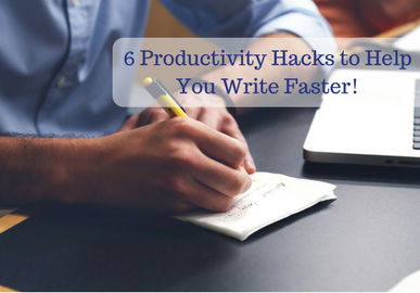 6 Productivity Hacks to Help You Write Faster
