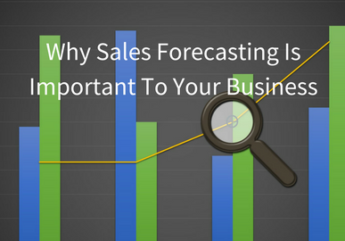 Why Sales Forecasting is Important To Your Business?