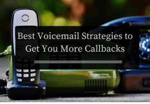 Best Voicemail Strategies to Get You More Callbacks