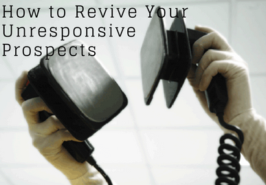 How to Revive Your Unresponsive Prospects