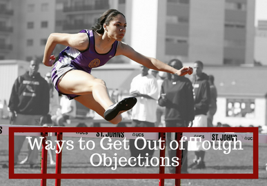 Ways to Get Out Of Tough Objections