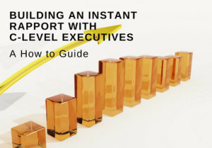 BUILDING AN instant rapport with c-level executives