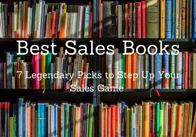 Best Sales Books: 7 Legendary Picks to Step up Your Sales Game