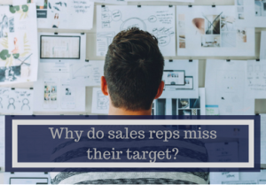 Why do sales reps miss their target