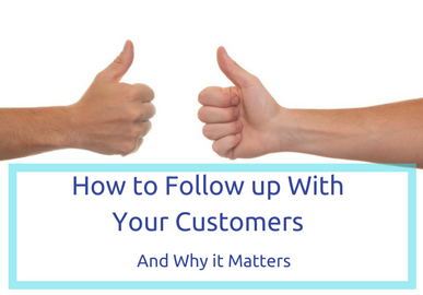 How to Follow Up With Your Customers and why it Matters